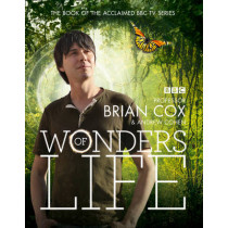 Wonders of Life by Brian Cox, 9780007452675