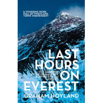 Last Hours on Everest: The gripping story of Mallory and Irvine's fatal ascent by Graham Hoyland, 9780007455744
