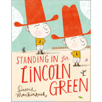 Standing in for Lincoln Green by David Mackintosh, 9780007463015