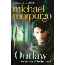 Outlaw: The story of Robin Hood by Michael Morpurgo, 9780007465927