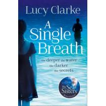 A Single Breath by Lucy Clarke, 9780007481361