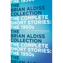 The Complete Short Stories: The 1950s by Brian Aldiss, 9780007482085