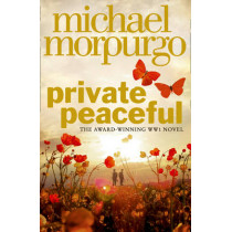 Private Peaceful by Michael Morpurgo, 9780007486441