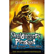 Last Stand of Dead Men (Skulduggery Pleasant, Book 8) by Derek Landy, 9780007489237