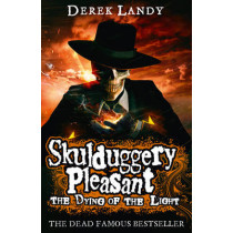 The Dying of the Light (Skulduggery Pleasant, Book 9) by Derek Landy, 9780007489282