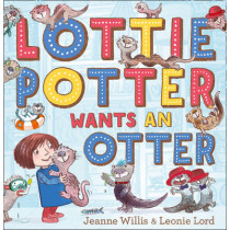Lottie Potter Wants an Otter by Jeanne Willis, 9780007501335
