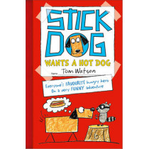 Stick Dog Wants a Hot Dog by Tom Watson, 9780007511495