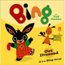 Bing: Get Dressed by Ted Dewan, 9780007514779