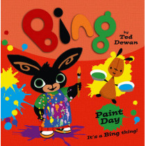Bing: Paint Day by Ted Dewan, 9780007515462
