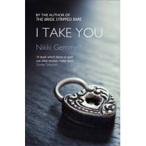 I Take You by Nikki Gemmell, 9780007516612