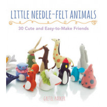 Little Needle-Felt Animals: 20 Cute and Easy-to-Make Friends by Gretel Parker, 9780007528608