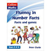 Fluency in Number Facts - Facts and Games Years 5 & 6 by Peter Clarke, 9780007531325