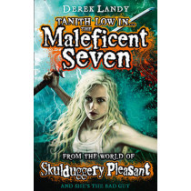 The Maleficent Seven (From the World of Skulduggery Pleasant) by Derek Landy, 9780007531943