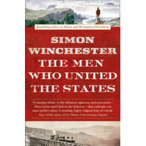 The Men Who United the States by Simon Winchester, 9780007532407