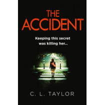The Accident by C. L. Taylor, 9780007540037