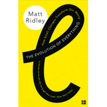 The Evolution of Everything: How Small Changes Transform Our World by Matt Ridley, 9780007542475