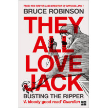 They All Love Jack: Busting the Ripper by Bruce Robinson, 9780007548903