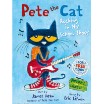 Pete the Cat Rocking in My School Shoes by Eric Litwin, 9780007553655