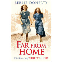 Far From Home: The sisters of Street Child (Street Child) by Berlie Doherty, 9780007578825