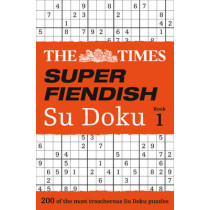 The Times Super Fiendish Su Doku Book 1: 200 challenging puzzles from The Times (The Times Super Fiendish) by The Times, 9780007580743