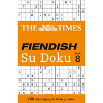The Times Fiendish Su Doku Book 8: 200 challenging puzzles from The Times (The Times Fiendish) by The Times, 9780007580798