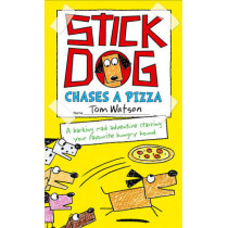 Stick Dog Chases a Pizza by Tom Watson, 9780007581238