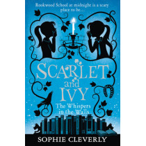 The Whispers in the Walls (Scarlet and Ivy, Book 2) by Sophie Cleverly, 9780007589203