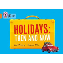 Holidays: Then and Now: Band 06/Orange (Collins Big Cat) by Lucy M. George, 9780007591084