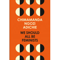 We Should All Be Feminists by Chimamanda Ngozi Adichie, 9780008115272