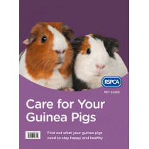 Care for Your Guinea Pigs (RSPCA Pet Guide) by RSPCA, 9780008118310