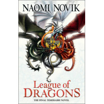 League of Dragons (The Temeraire Series, Book 9) by Naomi Novik, 9780008121167