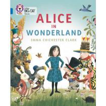 Alice in Wonderland: Band 16/Sapphire (Collins Big Cat) by Emma Chichester Clark, 9780008127879