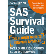 SAS Survival Guide: How to Survive in the Wild, on Land or Sea (Collins Gem) by John 'Lofty' Wiseman, 9780008133788