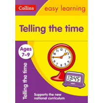 Telling the Time Ages 7-9: New Edition (Collins Easy Learning KS2) by Collins Easy Learning, 9780008134259