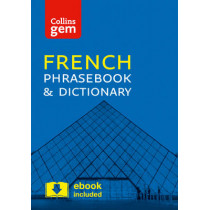 Collins French Phrasebook and Dictionary Gem Edition: Essential phrases and words in a mini, travel-sized format (Collins Gem) by Collins Dictionaries, 9780008135881