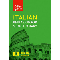 Collins Italian Phrasebook and Dictionary Gem Edition: Essential phrases and words in a mini, travel-sized format (Collins Gem) by Collins Dictionaries, 9780008135911