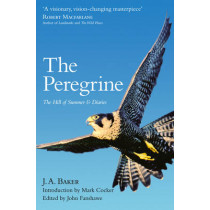 The Peregrine: The Hill of Summer & Diaries: The Complete Works of J. A. Baker by J. A. Baker, 9780008138318