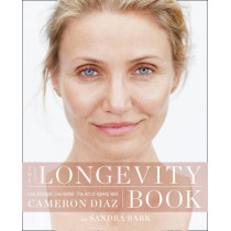 The Longevity Book: Live stronger. Live better. The art of ageing well. by Cameron Diaz, 9780008139612