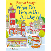 What Do People Do All Day? (Scarry) by Richard Scarry, 9780008147822