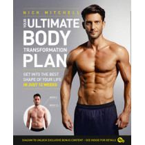 Your Ultimate Body Transformation Plan: Get into the best shape of your life - in just 12 weeks by Nick Mitchell, 9780008147914