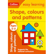 Shapes, Colours and Patterns Ages 3-5: New Edition (Collins Easy Learning Preschool) by Collins Easy Learning, 9780008151577