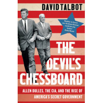 The Devil's Chessboard: Allen Dulles, the CIA, and the Rise of America's Secret Government by David Talbot, 9780008159689