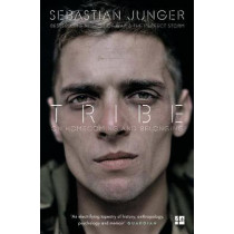 Tribe: On Homecoming and Belonging by Sebastian Junger, 9780008168186