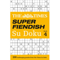 The Times Super Fiendish Su Doku Book 4: 200 challenging puzzles from The Times (The Times Super Fiendish) by The Times Mind Games, 9780008173784