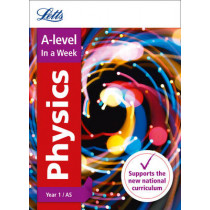 Letts A-level Revision Success - A-level Physics Year 1 (and AS) In a Week by Letts A-Level, 9780008179106