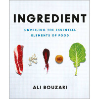 Ingredient: Unveiling the Essential Elements of Food by Ali Bouzari, 9780008179144