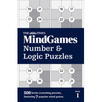 The Times MindGames Number and Logic Puzzles Book 1: 500 brain-crunching puzzles, featuring 7 popular mind games by The Times Mind Games, 9780008190309