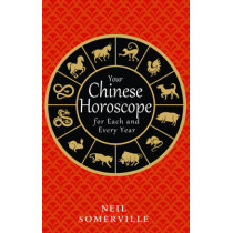 Your Chinese Horoscope for Each and Every Year by Neil Somerville, 9780008191054