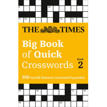 The Times Big Book of Quick Crosswords Book 2: 300 world-famous crossword puzzles by The Times Mind Games, 9780008195779