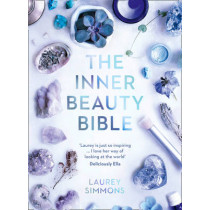 The Inner Beauty Bible: Mindful rituals to nourish your soul by Laurey Simmons, 9780008196745